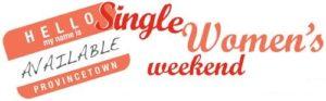 Single Women's Weekend @ Provincetown MA